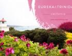 Visit Eureka and Trinidad California with Kids