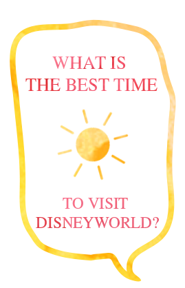 What is the best time to visit Disneyworld orlando